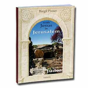 With Jesus in Jerusalem: His First and Last Days in Judea