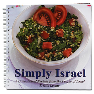 Simply Israel. Nearly 200 Recipes! by T. Gila Levine.