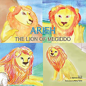 Arieh: The Lion of Megiddo Children's Book
