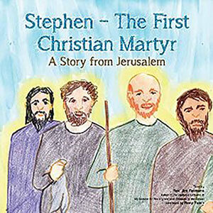 Stephen The First Christian Martyr Children's Book