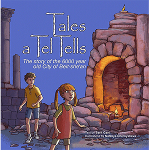 Tales a Tel Tells: Children's Story of Beit-She'an