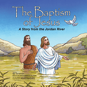 The Baptism of Jesus: A Story from Qasr al Yahud for Children