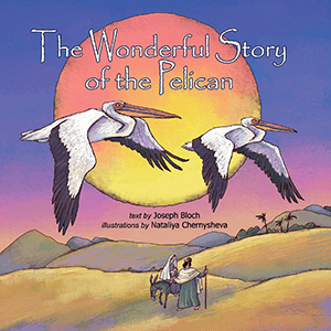 The Wonderful Story of the Pelican: A Children's Book